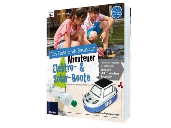 Das Elektronik-Baubuch Abenteuer Elektro- und Solarboote