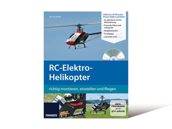 Buch RC-Elektro-Helikopter richtig montieren, einstellen und fliegen